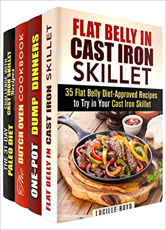 Dutch Oven and Cast Iron Box Set (4 in 1): Diet-Approved Recipes, Paleo, Flat Belly Meals to Try in Your Dutch Oven and Cast Iron (Weight Loss & Low-Carb)