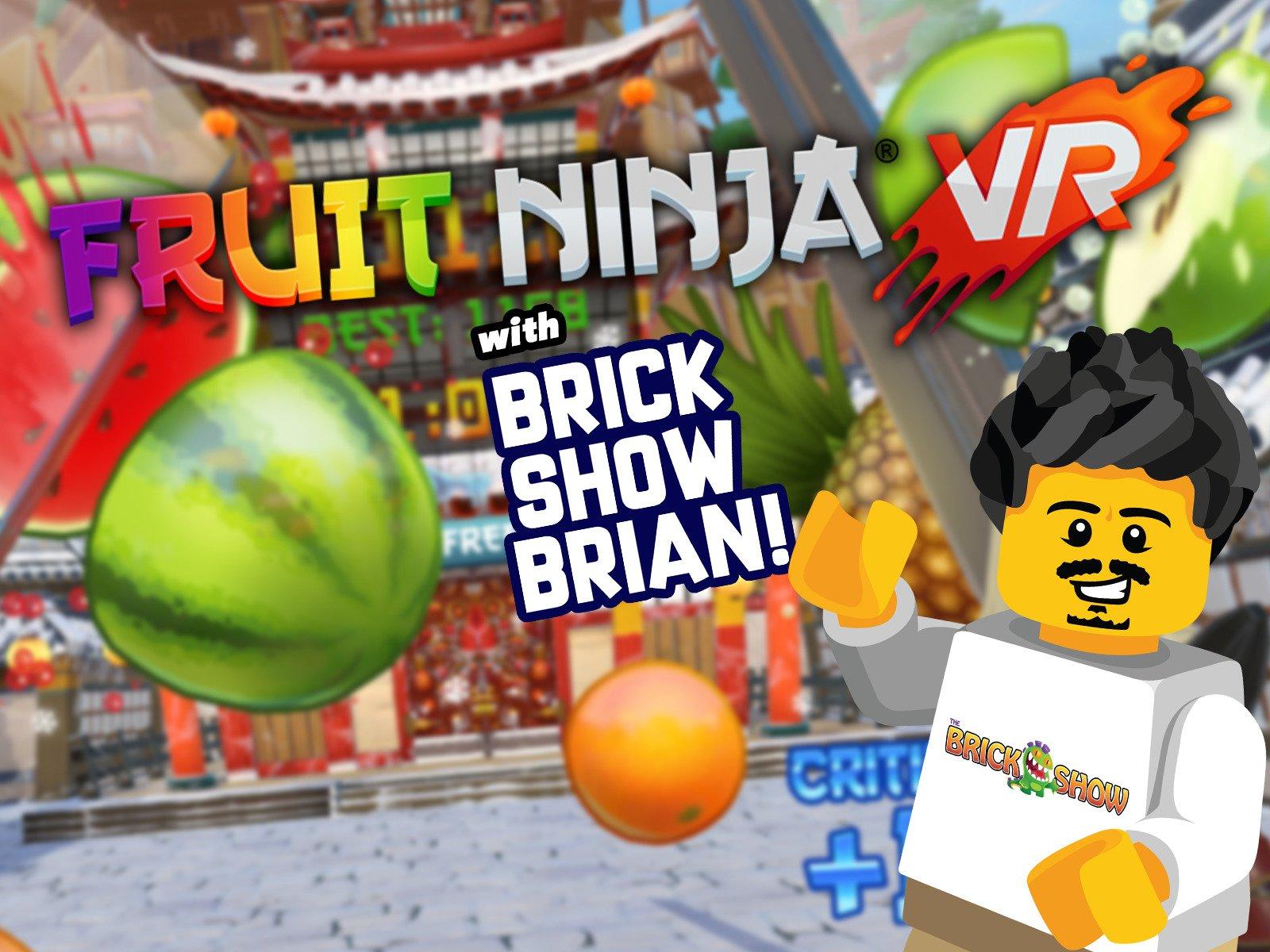Clip: Fruit Ninja VR with Brick Show Brian - Season 1