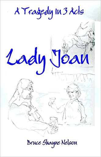 Lady Joan: A tragedy in 3 Acts