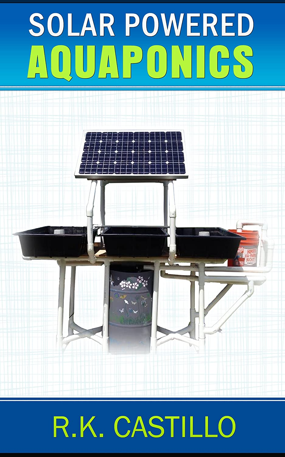 http://www.amazon.com/Solar-Powered-Aquaponics-Setting-System-ebook/dp/B00OWLR7M2/ref=as_sl_pc_ss_til?tag=lettfromahome-20&linkCode=w01&linkId=JX6UBPWOXHW2Y4TK&creativeASIN=B00OWLR7M2