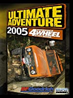 4Wheel & Off-Road Magazine's - Ultimate Adventure 2005