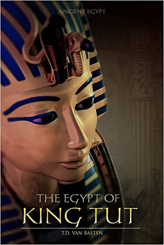 Ancient Egypt: The Egypt of King Tut (The Youngest Pharaoh)