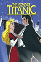 The Legend of the Titanic - An Animated Classic
