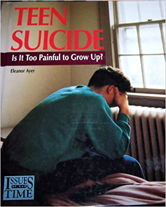 Teen Suicide:Is It Too Painful (Issues of Our Time (21st Century Books))
