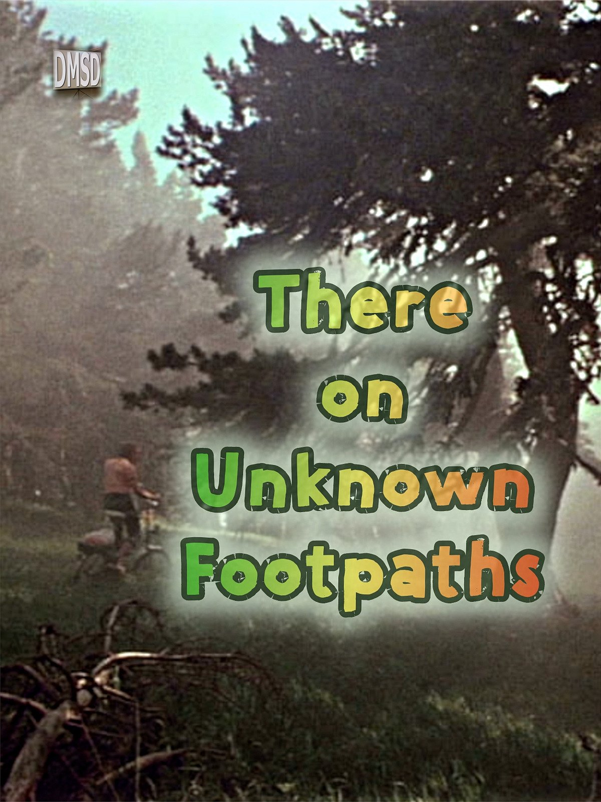 There, on Unknown Footpaths