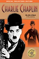 Charlie Chaplin: His Life & Work - A Documentary
