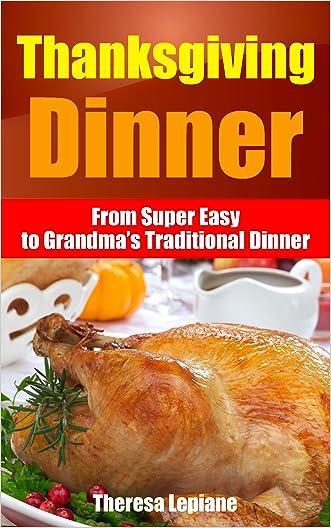 Thanksgiving Dinner: from Super Easy to Grandma's Traditional Dinner