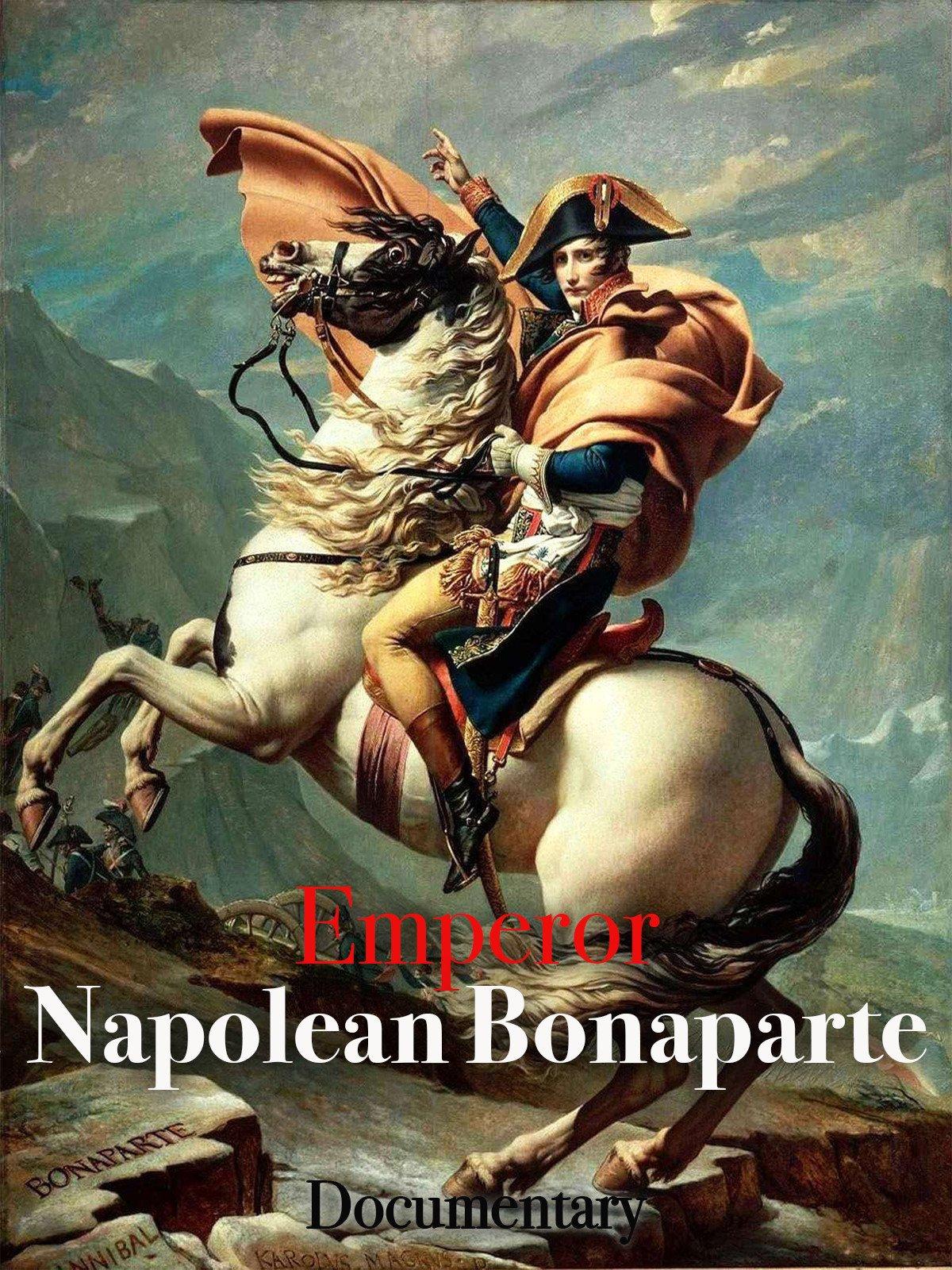 Emperor Napoleon Bonaparte Documentary
