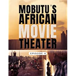Mobutu's African Movie Theater: Episode 4