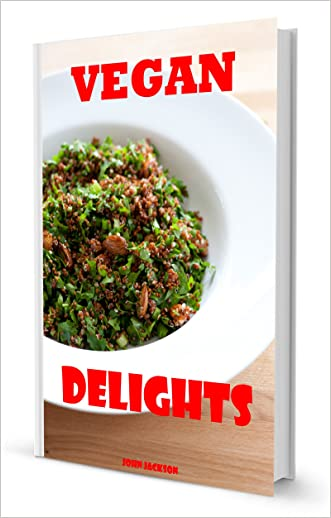 Vegan Delights: Fun and Easy Vegan Recipes for all Occasions
