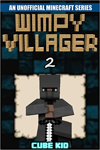 Minecraft: Wimpy Villager: Book 2 (An unofficial Minecraft book) (Diary of a Wimpy Villager) written by Cube Kid