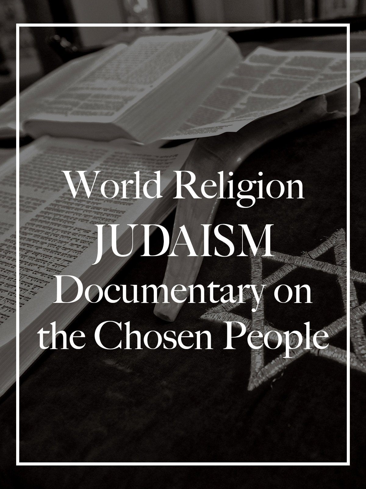 World Religion Judaism Documentary on the Chosen People on Amazon Prime Video UK
