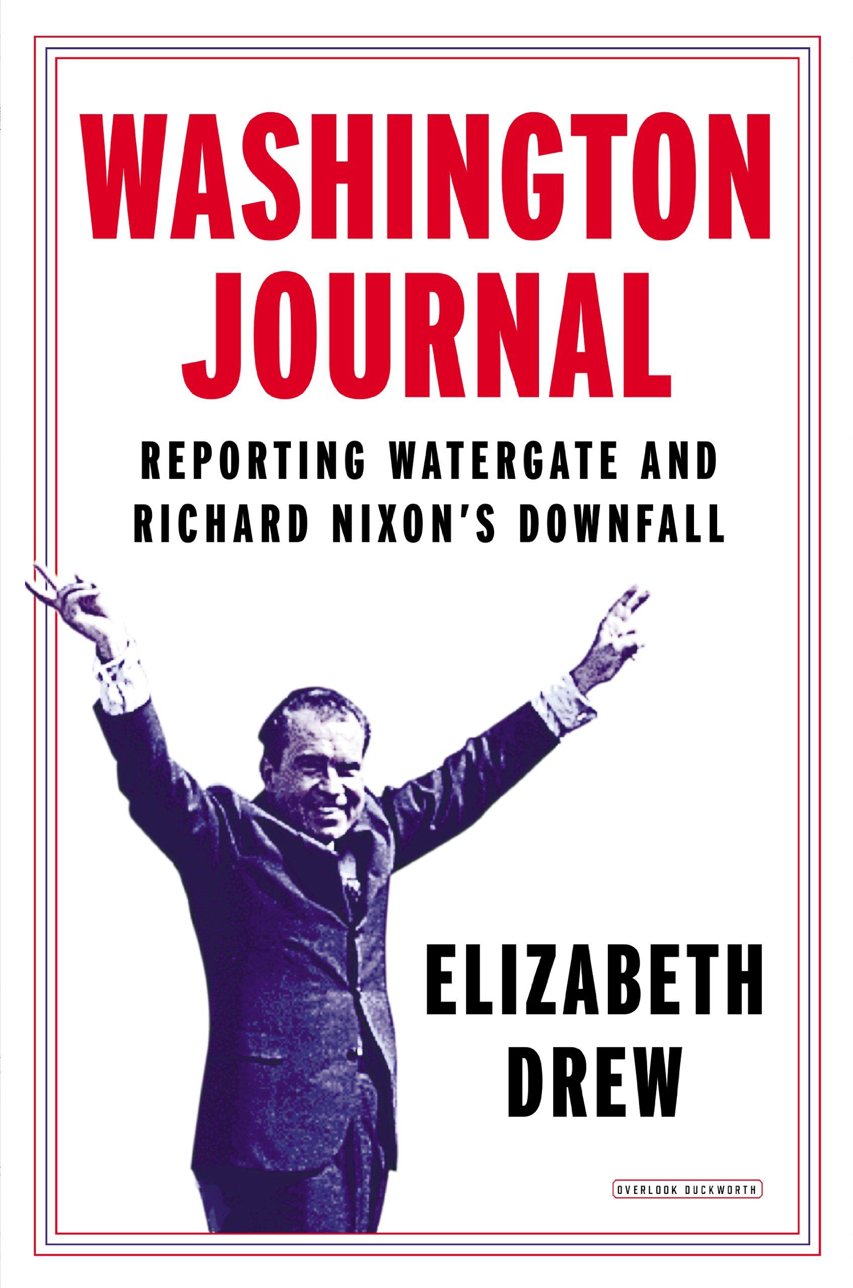 Washington Journal: Reporting Watergate and Richard Nixon's Downfall - Elizabeth Drew