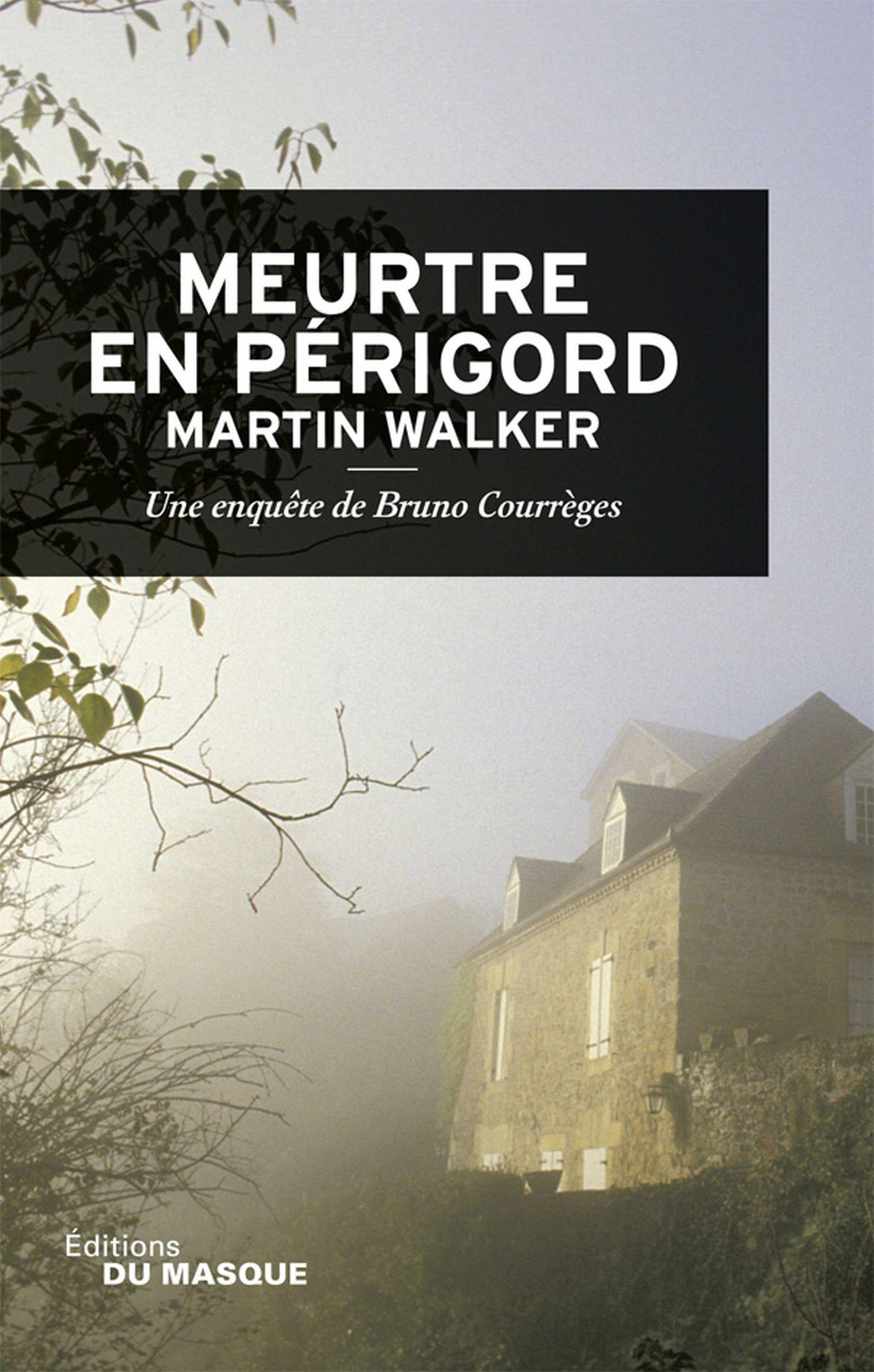 Meurtre en Périgord - Martin Walker