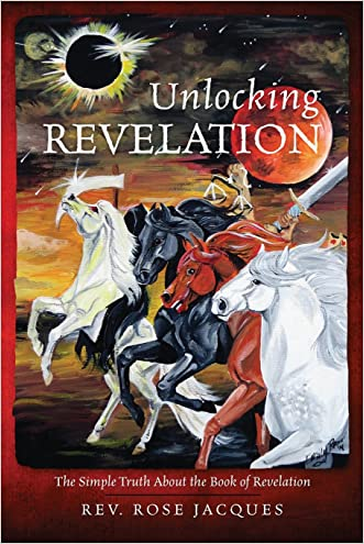 Unlocking Revelation: The Simple Truth About the Book of Revelation
