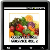 Colon Cleanse Guidance Vol 2