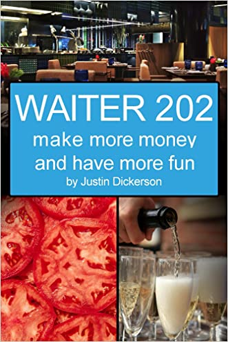Waiter 202: make more money and have more fun (Waiter 101)