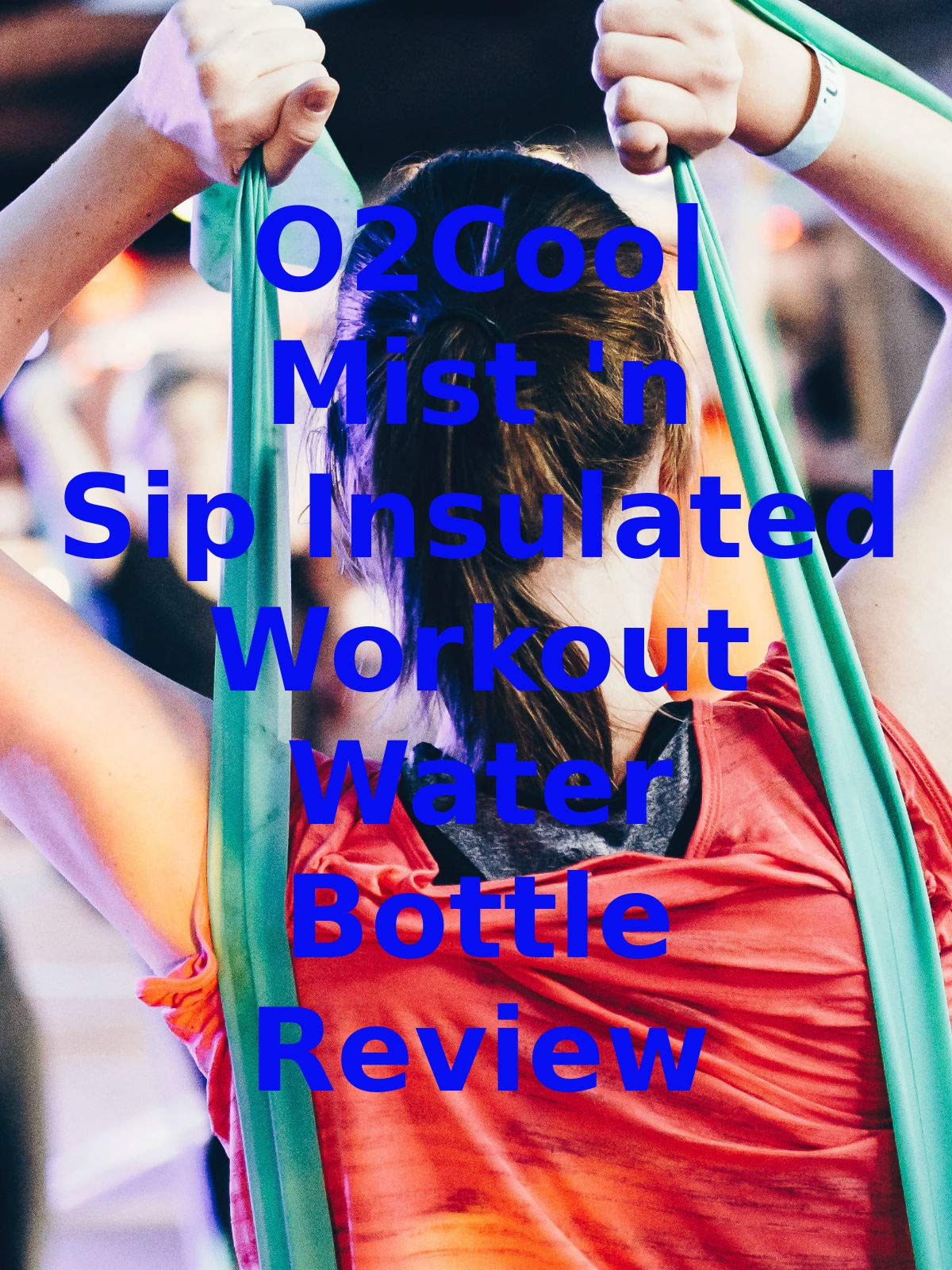 Review: O2Cool Mist 'n Sip Insulated Workout Water Bottle Review on Amazon Prime Video UK