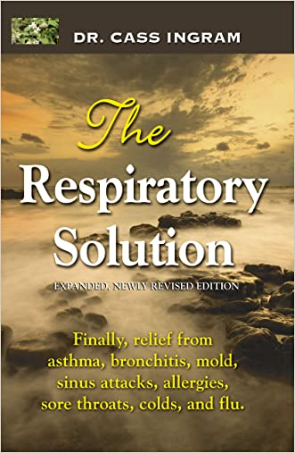 The Respiratory Solution (Expanded, Newly Revised Edition) written by Dr. Cass Ingram