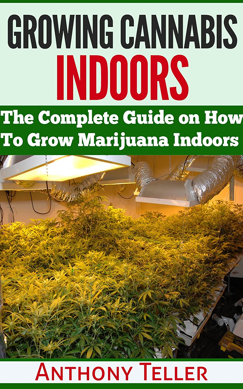 how to grow cannabis indoors