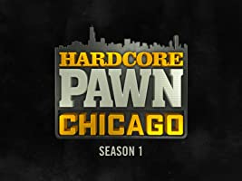 Hardcore Pawn Chicago Season 1