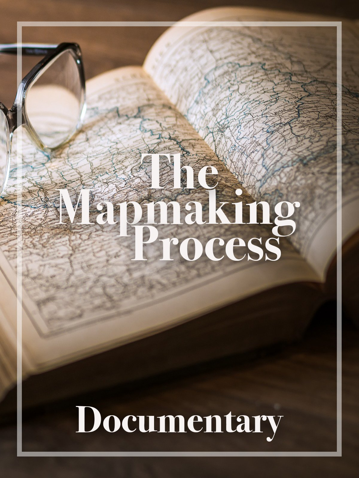 The Mapmaking Process Documentary