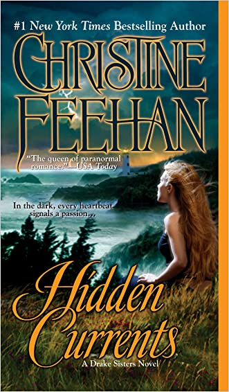 Hidden Currents (Sea Haven: Drake Sisters Book 7) written by Christine Feehan