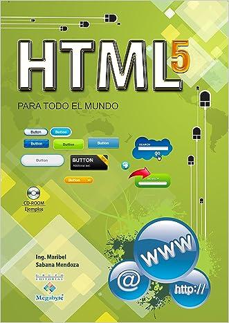 HTML 5 para todo el mundo (Spanish Edition)