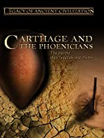 Legacy of Ancient Civilizations Carthage and the Phoenicians