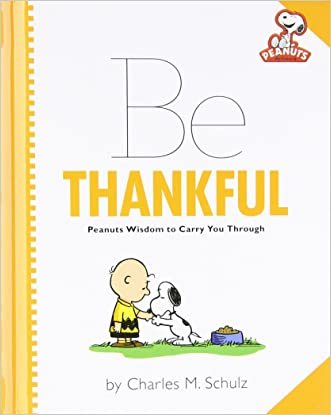 Peanuts: Be Thankful (Peanuts (Running Press)) written by Charles M. Schulz