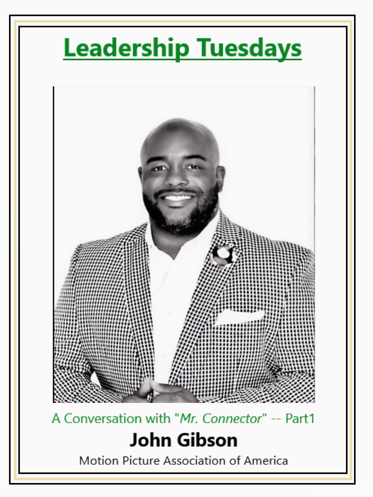 """Leadership Tuesdays: A Conversation With """"Mr. Connector"""" John Gibson -- Part 1"""