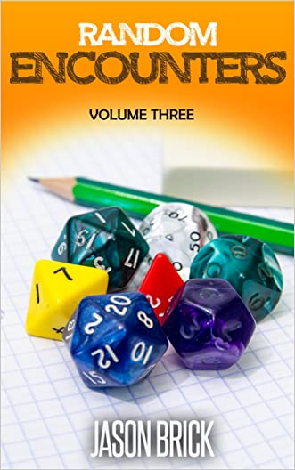 Random Encounters Volume 3: 20 FURTHER epic ideas for your role-playing game written by Jason Brick