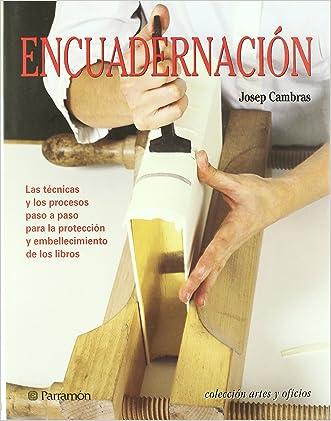 ENCUADERNACION. Artes y oficios (Spanish Edition)