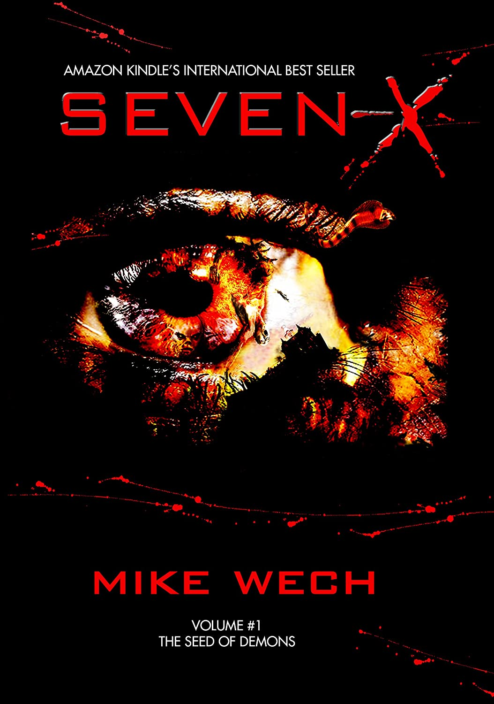SEVEN-X (A Terrifying Psychological Suspense Thriller) by Mike Wech