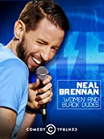 Neal Brennan: Women and Black Dudes [HD]