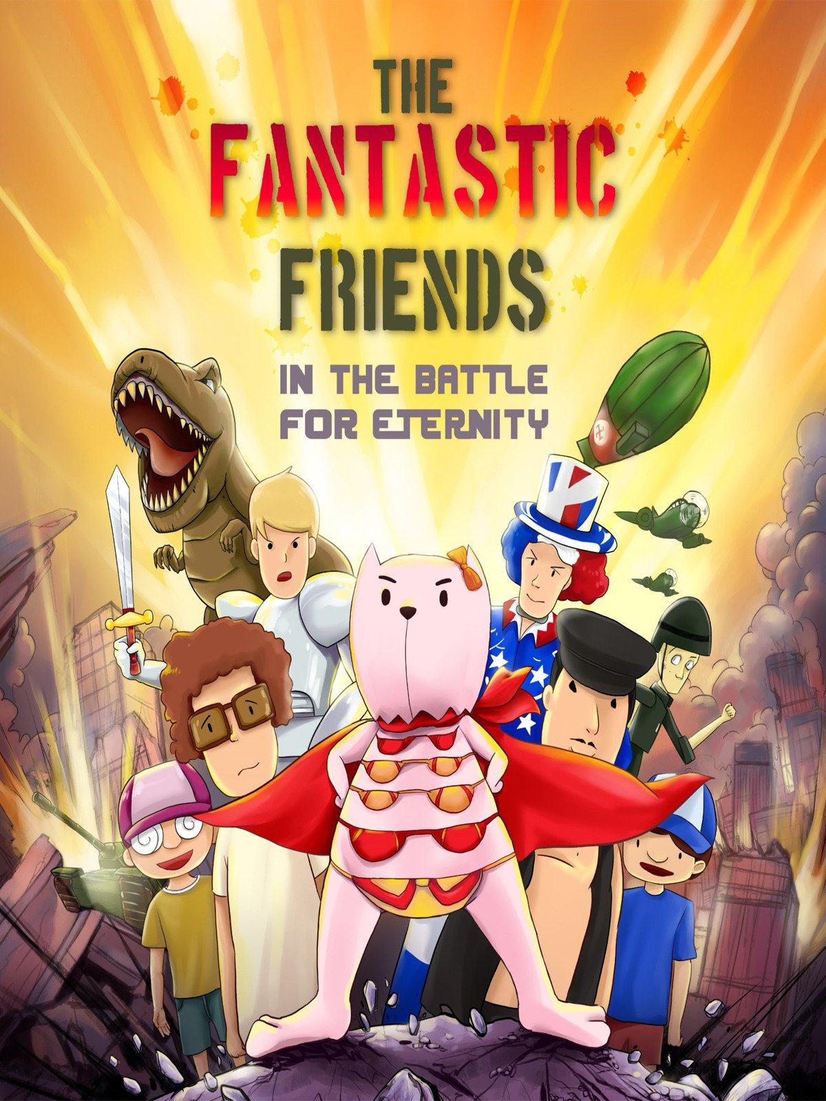The Fantastic Friends In The Battle For Eternity
