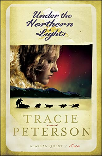 Under the Northern Lights (Alaskan Quest Book #2) written by Tracie Peterson