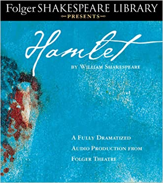 Hamlet: Fully Dramatized Audio Edition (Folger Shakespeare Library Presents)