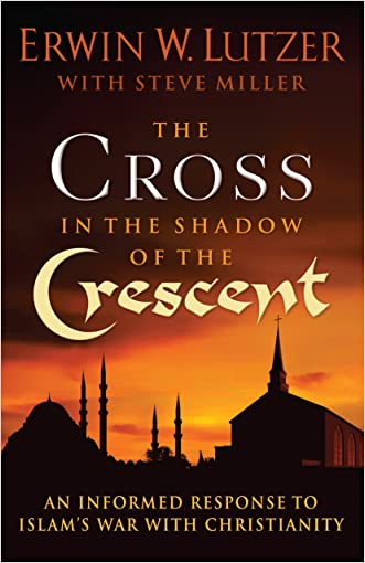 The Cross in the Shadow of the Crescent written by Erwin W. Lutzer