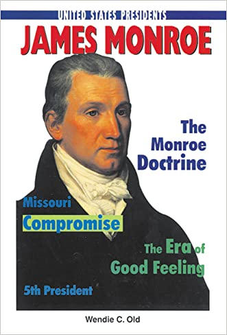 James Monroe (United States Presidents (Enslow)) written by Wendie C. Old