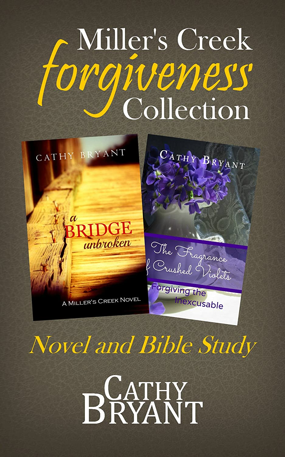 Miller's Creek Forgiveness Collection: Christian Romantic Suspense and Companion Bible Study by Cathy Bryant