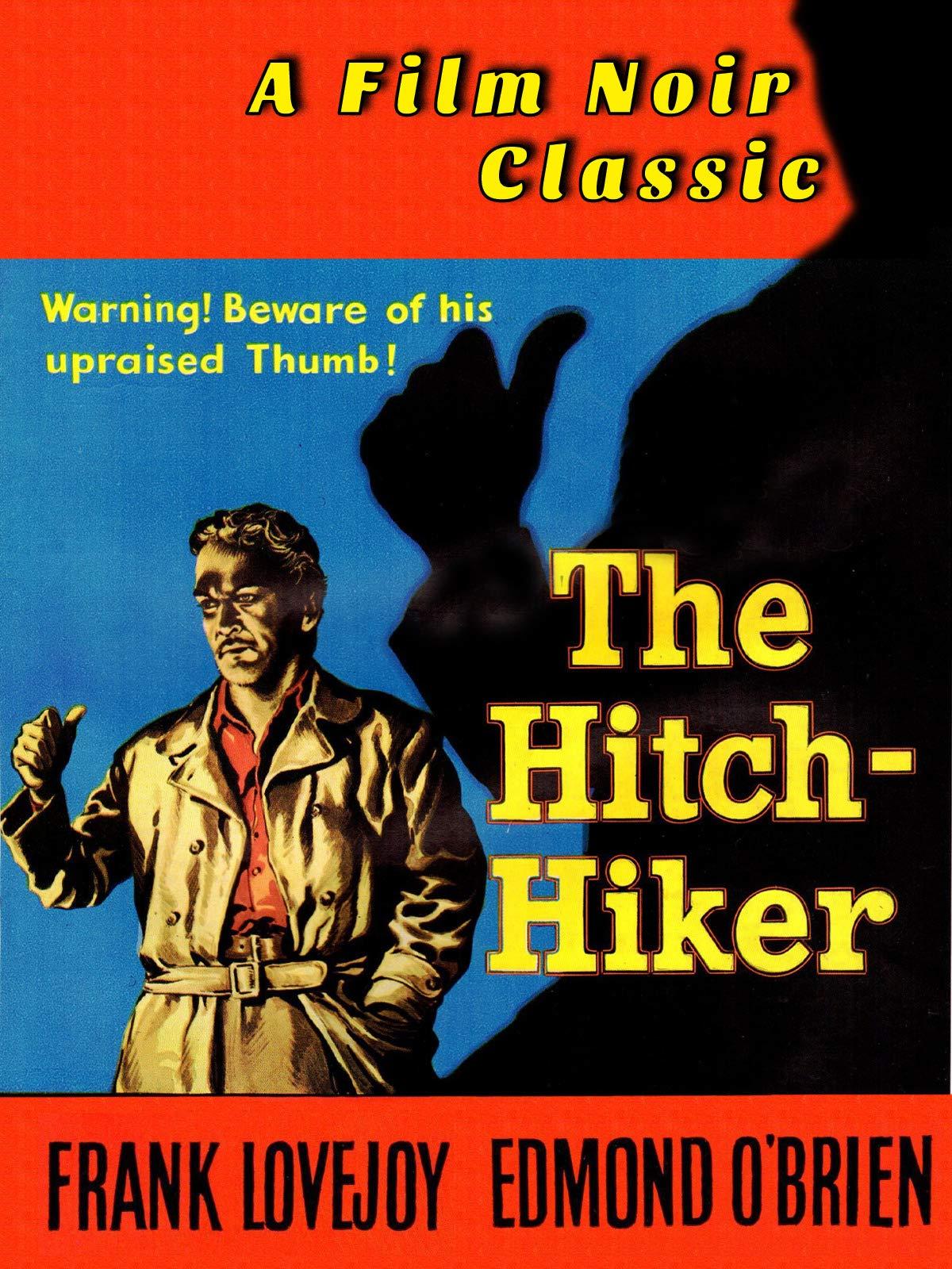 The Hitch-Hiker - Edmund O'Brien, Frank Lovejoy, A Film Noir Classic on Amazon Prime Video UK