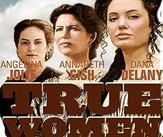 True Women: Part 1 and 2