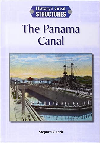 The Panama Canal (History's Great Structures (Reference Point))