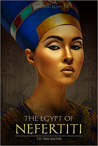 Ancient Egypt: The Egypt of Nefertiti (Beauty of the Nile)