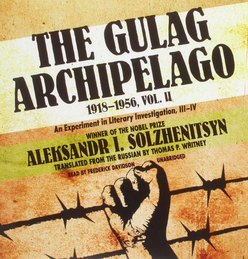 The Gulag Archipelago, 1918-1956 - An Experiment in Literary Investigation, III–IV - Aleksandr Solzhenitsyn