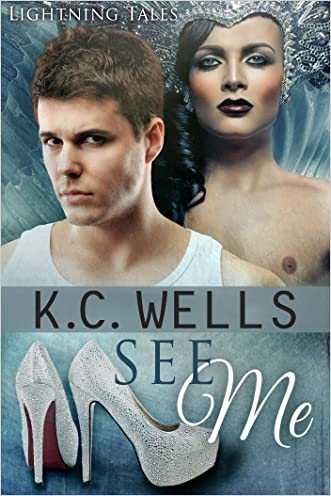 See Me (Lightning Tales Book 3) written by K.C. Wells
