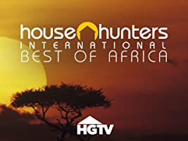 House Hunters International: Best of Africa Volume 1