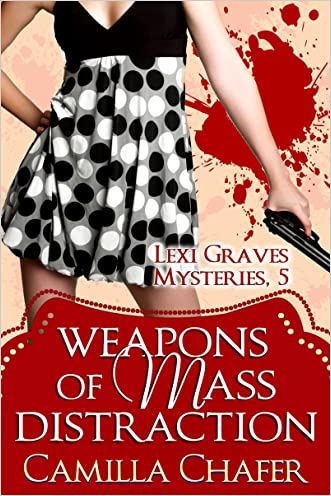 Weapons of Mass Distraction (Lexi Graves Mysteries Book 5)