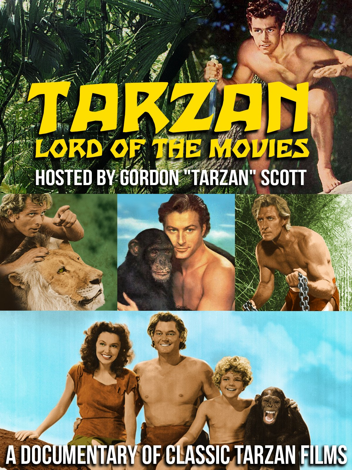 "Tarzan, Lord of the Movies Hosted By Gordon ""Tarzan"" Scott...A Documentary Of Classic Tarzan Films"